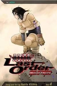 Battle Angel Alita: Last Order, Vol. 04 - Angel of Protest