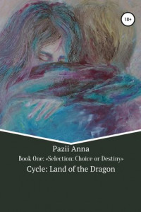 Cycle: Land of the Dragon. Selection: Choice or Destiny. Book One
