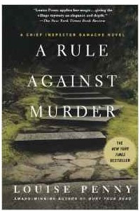 A Rule Against Murder (Chief Inspector Gamache Novels)