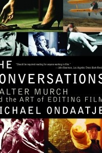 The Conversations: Walter Murch and the Art of Editing