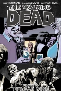Ходячие Мертвецы. Том 13: Слишком далеко зашли