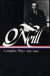 Eugene O'Neill : Complete Plays 1932-1943