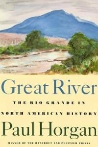 Great River: The Rio Grande in North American History