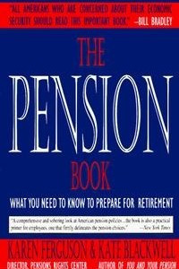 The Pension Book : What You Need to Know to Prepare for Retirement