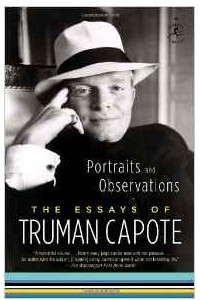 Portraits and Observations: The Essays of Truman Capote (Modern Library Classics (Paperback))