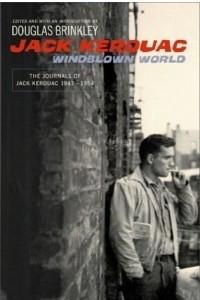 The Windblown World: The Journals Of Jack Kerouac 1947-1954