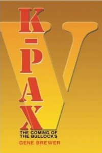 K-Pax V: The Coming of the Bullocks