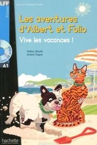 Les Aventures D'albert Et Folio: Vive Les Vacances ! (+ СD)