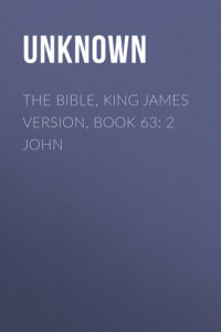 The Bible, King James version, Book 63: 2 John