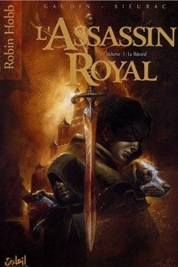 L'Assassin royal, Tome 1 : Le Batard