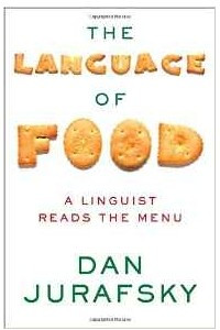 The Language of Food - A Linguist Reads the Menu