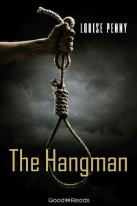 The Hangman (Chief Inspector Armand Gamache Novella)