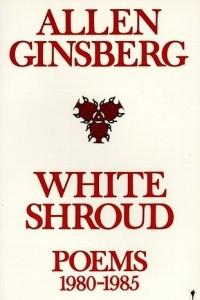 White Shroud: Poems 1980-1985