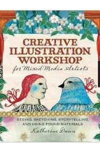 Creative Illustration Workshop: Seeing, Sketching, Storytelling, and Mixed Media