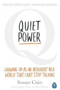 Quiet power. Growing up as introvert in a world that can't stop talking