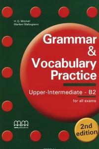 Grammar & Vocabulary Practice: Upper Intermediate B2: Student's Book