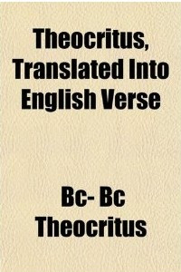 Theocritus, Translated Into English Verse