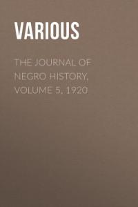 The Journal of Negro History, Volume 5, 1920