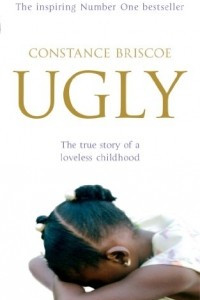Ugly: The true story of a loveless childhood