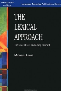 The Lexical Approach: The State of ELT and a Way Forward