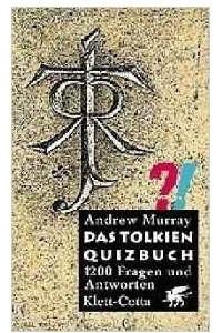 Das Tolkien Quizbuch: 1200 Fragen und Antworten