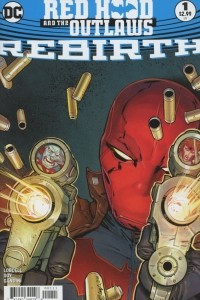 Red Hood & the Outlaws: Rebirth #1