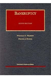 Warren and Bussel's Bankruptcy, 6th (University Casebook Series®)