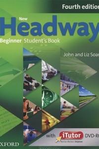 New Headway: Beginner Student's Book (+ DVD-ROM)