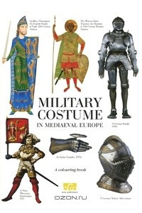 Military Costume in Mediaeval Europe: A Colouring Book