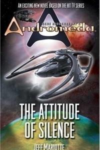 Gene Roddenberry's Andromeda: The Attitude of Silence (Gene Roddenberry's Andromeda)