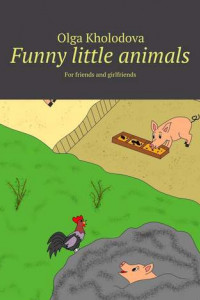 Funny little animals. For friends and girlfriends