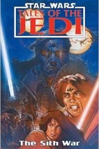 Star Wars: Sith War: Tales of the Jedi (Star Wars: Tales of the Jedi)