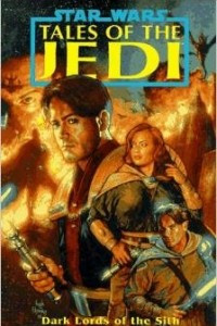 Star Wars: Dark Lords of the Sith: Tales of the Jedi (Star Wars: Tales of the Jedi)