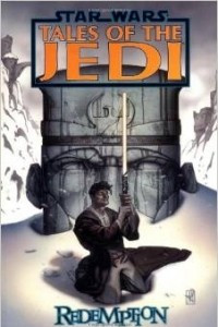 Star Wars: Redemption: Tales of the Jedi (Star Wars: Tales of the Jedi)