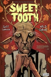 Sweet Tooth: Volume 6: Wild Game