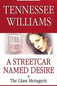 A Streetcar Named Desire & The Glass Menagerie