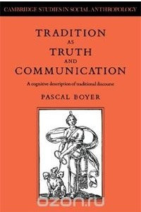 Tradition as Truth and Communication: A Cognitive Description of Traditional Discourse