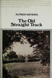 The old straight track: its mounds, beacons, moats, sites, and markstones