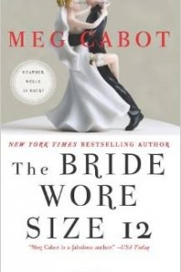 The Bride Wore Size 12: A Novel