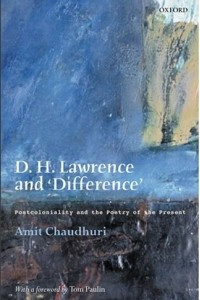 D.H.Lawrence and Difference: Postcoloniality and the Poetry of the Present