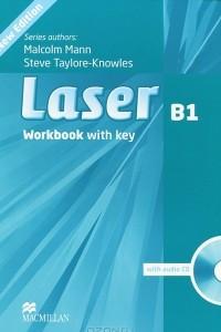 Laser B1: Workbook With Key