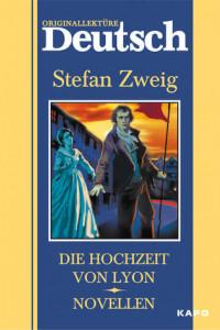 Die hochzeit von Lyon. Novellen / Свадьба в Лионе. Новеллы. Книга для чтения на немецком языке