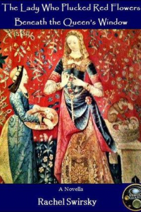 The Lady Who Plucked Red Flowers Beneath the Queen's Window