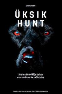 Üksik hunt. Anders Breiviku ja teiste massimõrvarite mõistatus