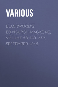 Blackwood's Edinburgh Magazine, Volume 58, No. 359, September 1845