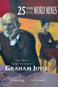 25 Years in the Word Mines: The Best of Graham Joyce
