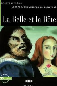 La Belle et la Bete: Niveau Un A1