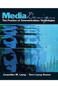 Media Design: The Practice of Communication Technologies