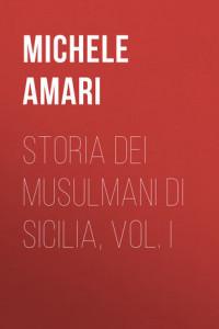 Storia dei musulmani di Sicilia, vol. I