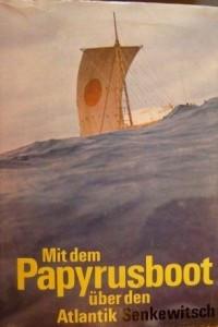 Mit dem Papyrusboot uber den Atlantik - Die Fahrten der Ra1 und Ra2